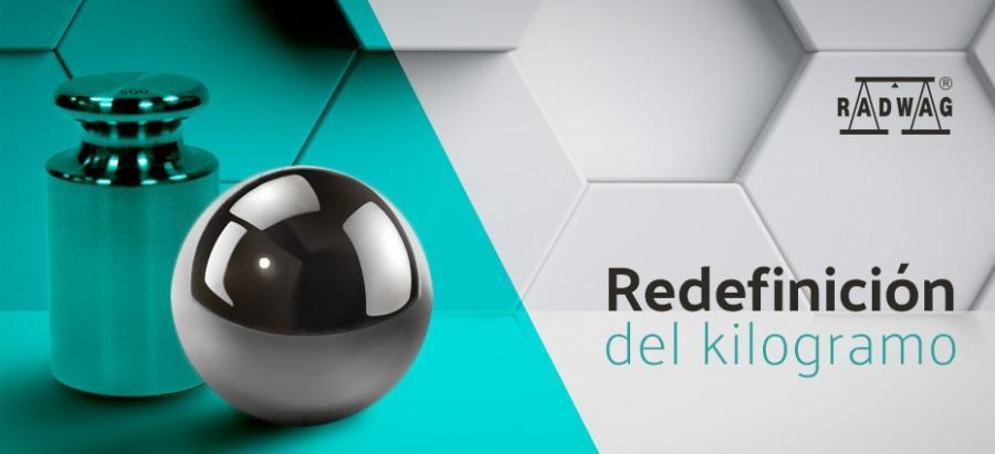 REDEFINICIÓN DEL KILOGRAMO - UN CAMBIO REVOLUCIONARIO EN EL SISTEMA SI